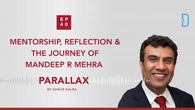 40: Mentorship, Reflection & the Journey of Mandeep R Mehra